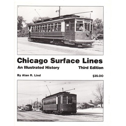 Alan R. Lind's monumental Chicago Surface Lines: An Illustrated History, was first published by Transport History Press in 1974. This is the expanded Third Edition from 1979.