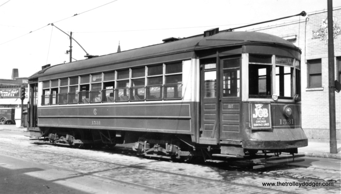 "CSL 1531 on July 14, 1947. George Trapp writes: ""CSL 1531 is at North end of Taylor-Sedgewick-Sheffield line at Sheffield and Clark a month before conversion to bus."" Another reader writes: ""Sheffield at Clark (looks the same today, no transit service on Sheffield anymore), was the Taylor-Sedgwick-Sheffield car line."" (Gordon Lloyd Photo)"