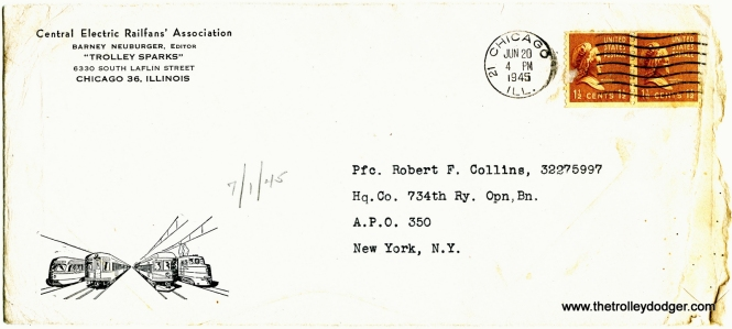 CERA mailed out a copy of Trolley Sparks issue #12 to a soldier in this envelope in June 1945. The first 11 issues were put out by Barney Neuberger independently of CERA.