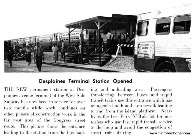 These terminal facilities, primitive by today's standards, remained in use until the present DesPlaines Blue Line terminal was built in the 1980s.